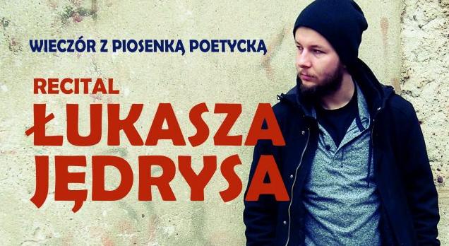 RECITAL ŁUKASZA JĘDRYSA