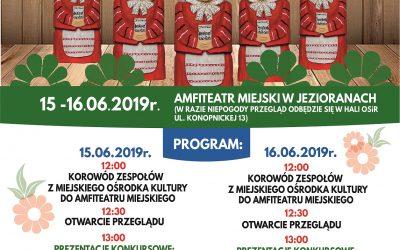XXXV WOJEWÓDZKI PRZEGLĄD KAPEL I ZESPOŁÓW ŚPIEWACZYCH 15-16.06.2019