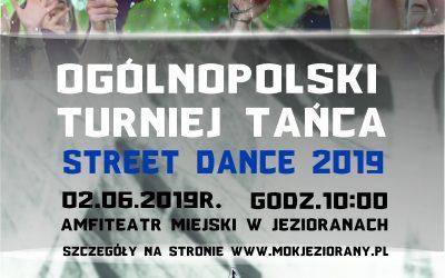 OGÓLNOPOLSKI TURNIEJ TAŃCA STREET DANCE 2019 02.06.2019