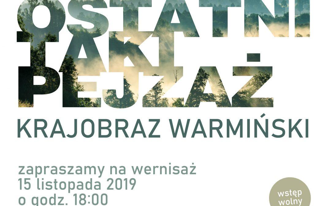 """""""Ostatni taki pejzaż"""" – wernisaż wystawy Pawła Oleszczuka 15.11.2019"""