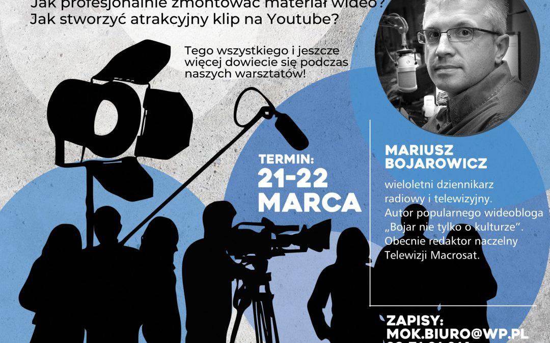 WARSZTATY WIDEOREPORTAŻU z Mariuszem Bojarowiczem, 21-22 marca 2020