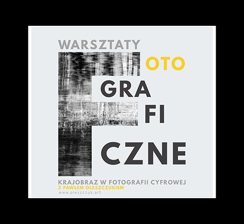 Krajobraz w fotografii cyfrowej – warsztaty fotograficzne z Pawłem Oleszczukiem – 7-9.08.2020