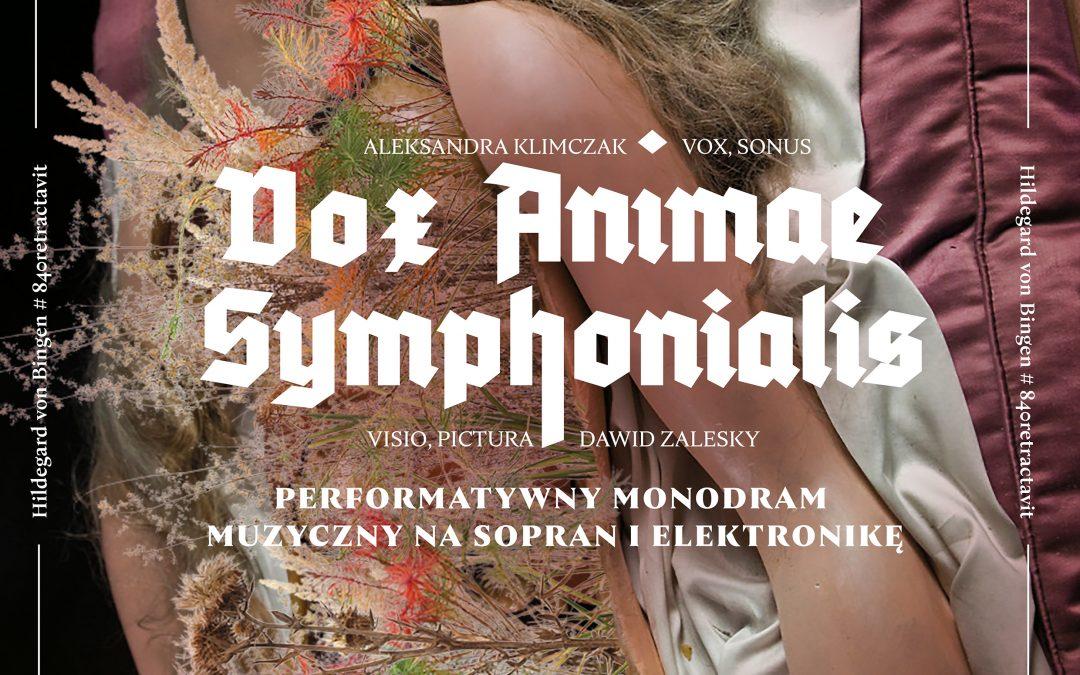 VOX ANIMAE SYMPHONIALIS – Głos Duszy Brzmiącej – performatywny monodram muzyczny na sopran i elektronikę, 20 września 2020 r., godz. 17.00